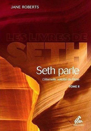 Seth parle t.2 ; l'éternelle validité de l'âme