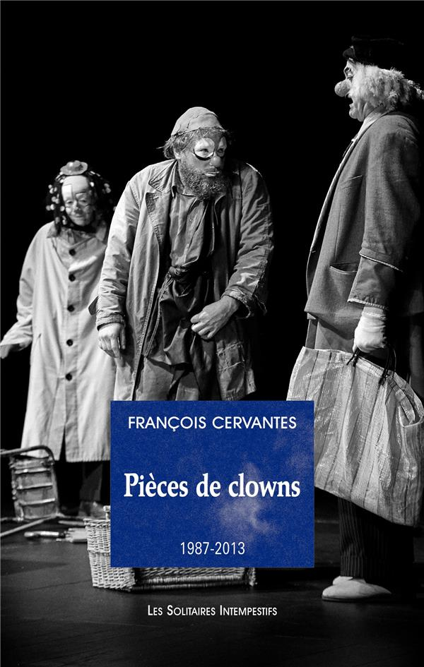 Pièces de clowns (1987-2013)