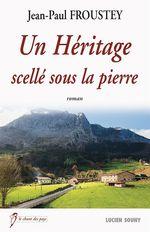 Vente EBooks : Un héritage scellé sous la pierre  - Jean-Paul Froustey