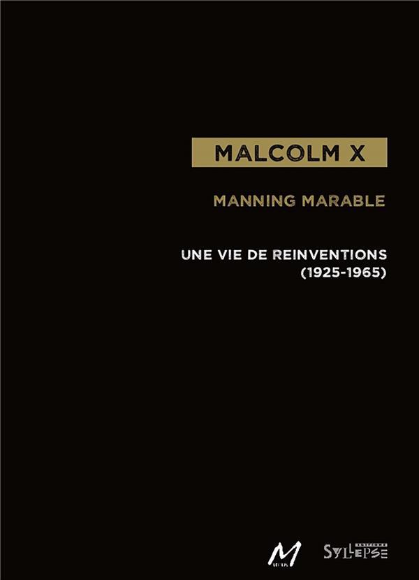 Malcolm X ; une vie de réinventions (1925-1965)