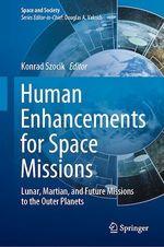 Human Enhancements for Space Missions  - Konrad Szocik