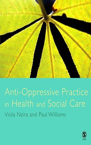 Anti-Oppressive Practice in Health and Social Care