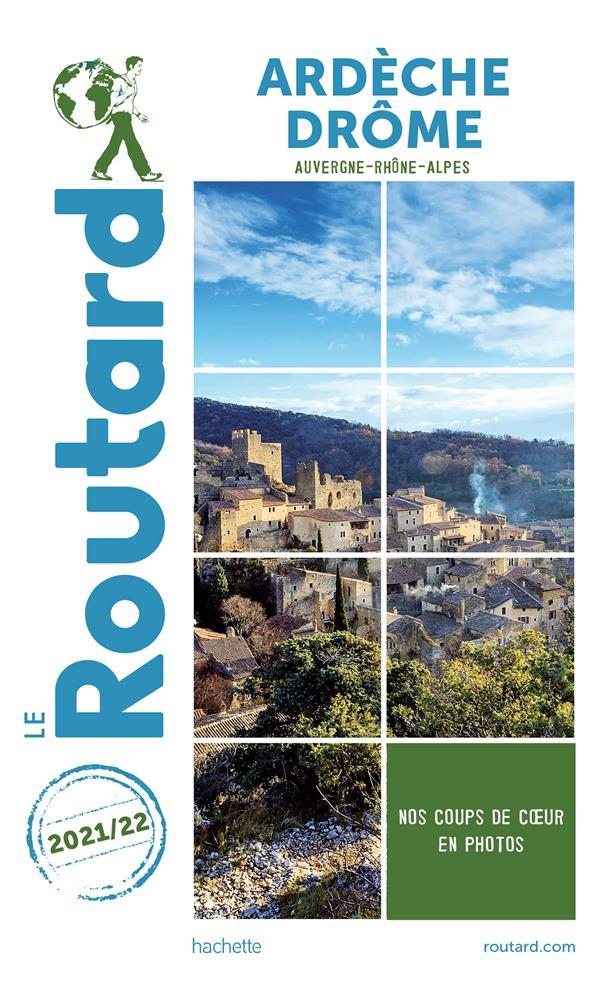guide du Routard ; Ardèche, Drôme (Auvergne-Rhône-Alpes) (édition 2021/2022)