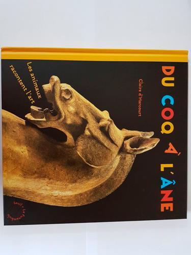 Du coq à l'âne ; les animaux racontent l'art