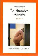 La Chambre ouverte  - France Huser