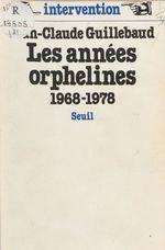 Vente Livre Numérique : Les Années orphelines (1968-1978)  - Jean-claude Guillebaud