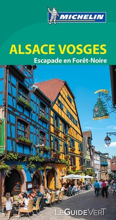 Le guide vert ; Alsace Vosges ; escapade en Forêt-Noire
