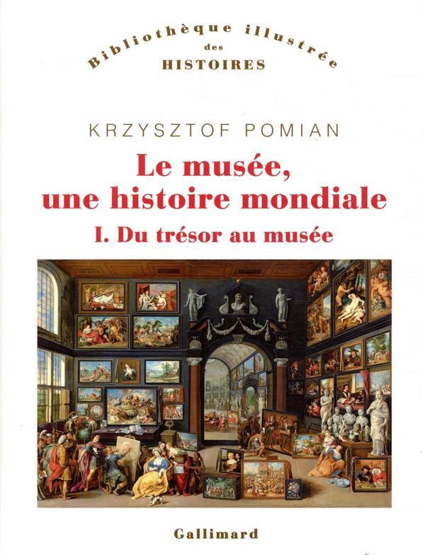 Le musée, une histoire mondiale t.1