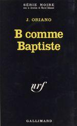B comme Baptiste  - Janine Oriano - Jean Oriano