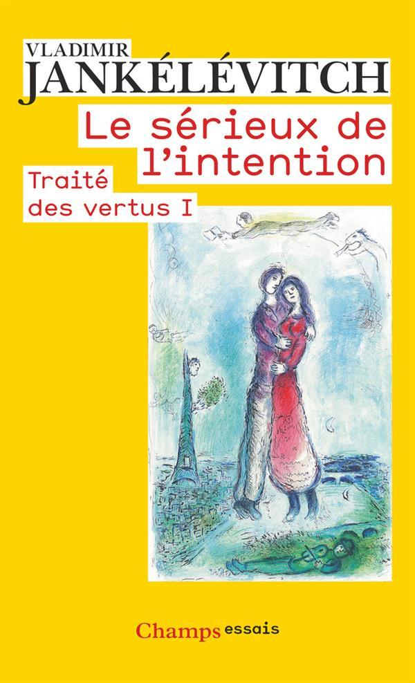 Traité des vertus t.1 ; le sérieux de l'intention