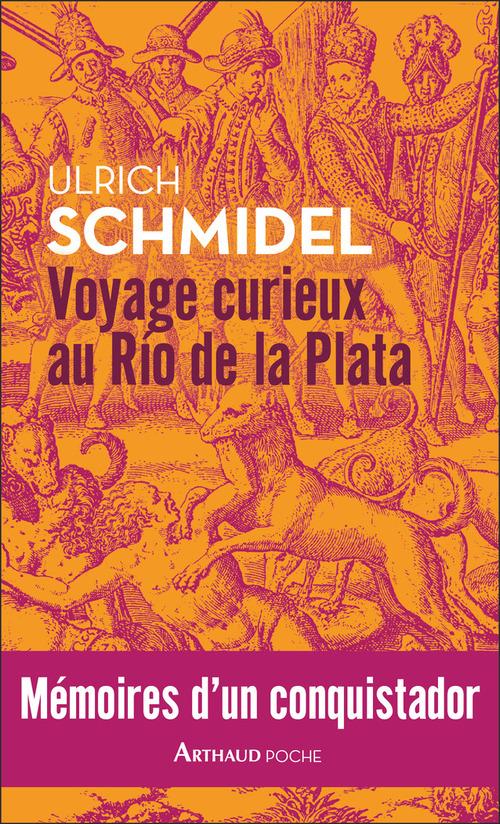 Voyage curieux au Rio de la Plata ; mémoires d'un conquistador