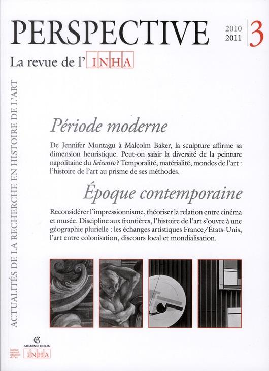 PERSPECTIVE - REVUE DE L'INHA n.3 ; période moderne, époque contemporaine ; 2011/3
