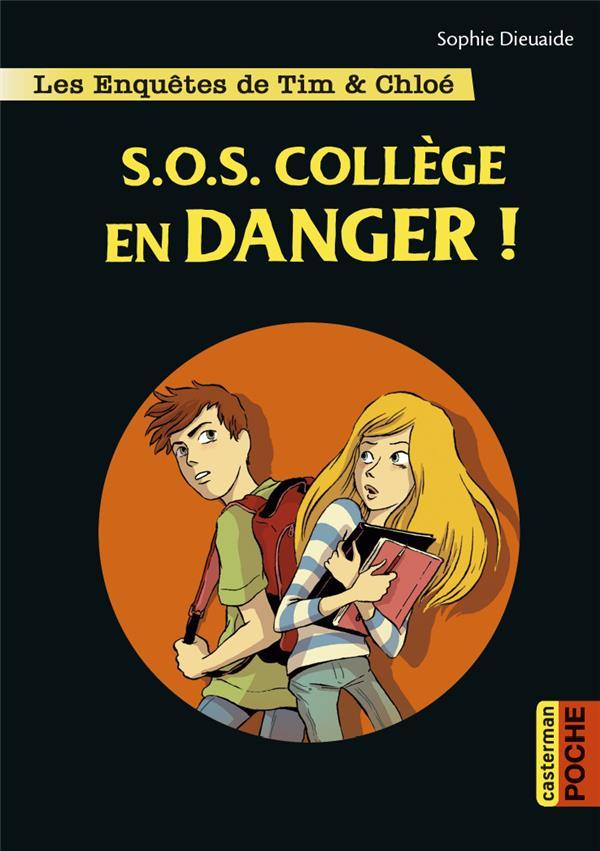 Les enquêtes de Tim et Chloé T.4 ; S.O.S. collège en danger !