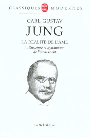 La Realite De L'Ame T.1 ; Structure Et Dynamisme De L'Inconscient