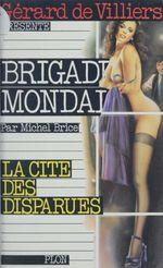 Brigade mondaine t.9 ; la cité des disparues  - Michel Brice