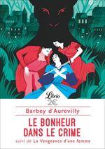 Vente Livre Numérique : Le Bonheur dans le crime  - Jules Barbey d'Aurevilly