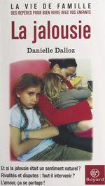 La jalousie  - Véronique Rolland - Danielle Dalloz