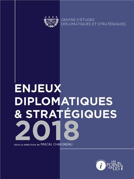 enjeux diplomatiques et stratégiques (édition 2018)