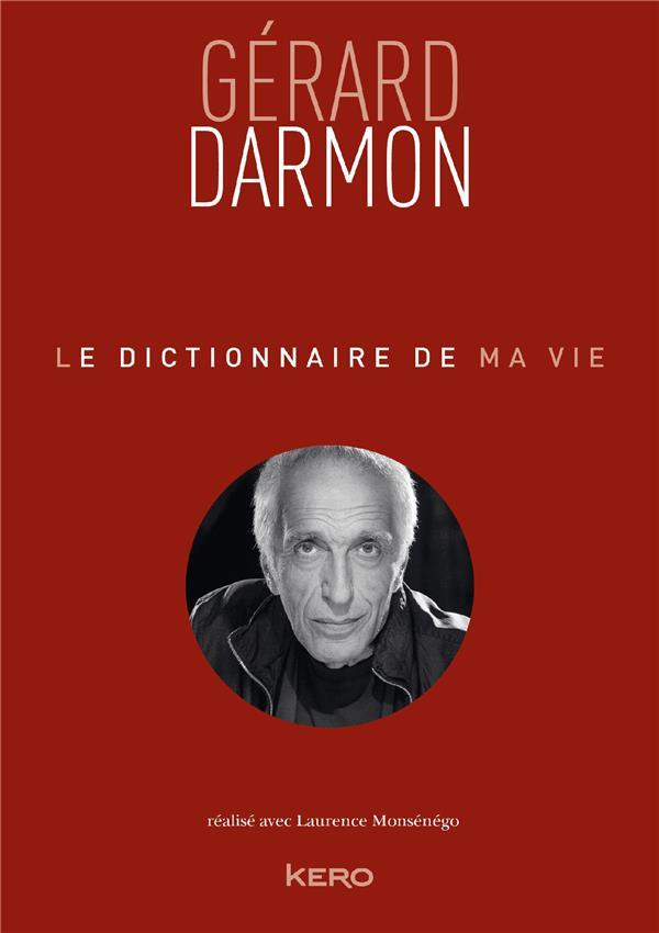 Le dictionnaire de ma vie ; Gérard Darmon
