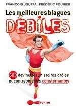 Vente EBooks : Les meilleures blagues débiles  - Frédéric Pouhier - François Jouffa