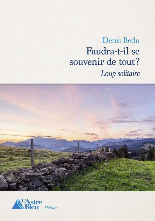 Loup solitaire - tome 1  - Denis Bedu