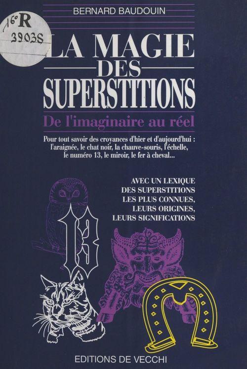 La Magie des superstitions : de l'imaginaire au réel