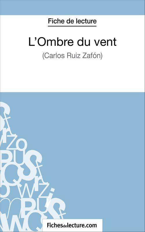L'ombre du vent de Carlos Ruiz Zafón ; fiche de lecture ; analyse complète de l'½uvre