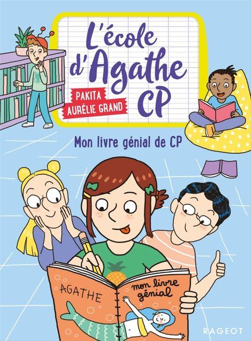 L'école d'Agathe - CP T.11 ; mon livre génial de CP