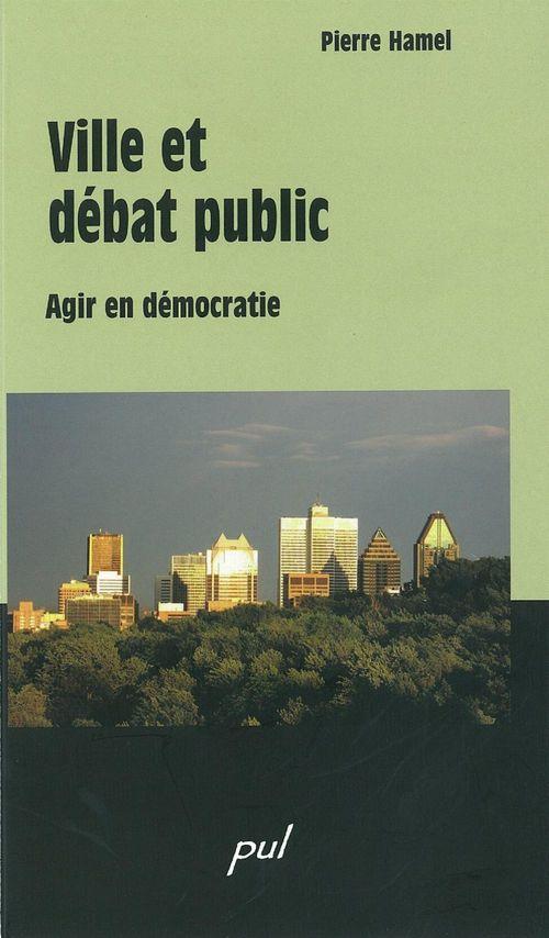 Ville et debat public agir en democratie
