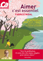 Vente EBooks : Aimer c'est essentiel - 50 méditations pour oser s'aimer, aimer ses proches et s'ouvrir au monde  - Fabrice Midal