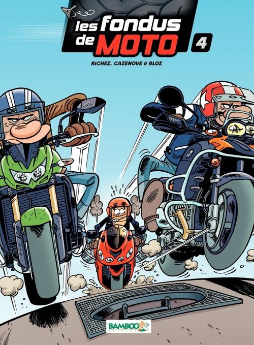 Les fondus de moto T.4