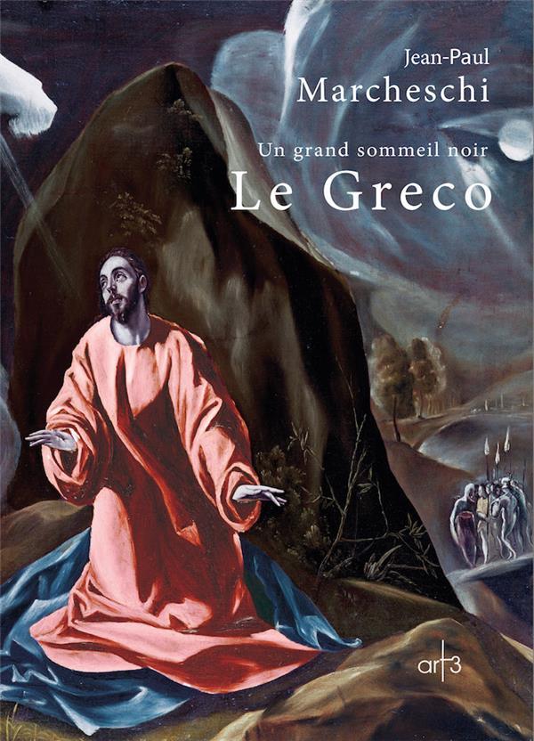 Le Greco ; un grand sommeil noir