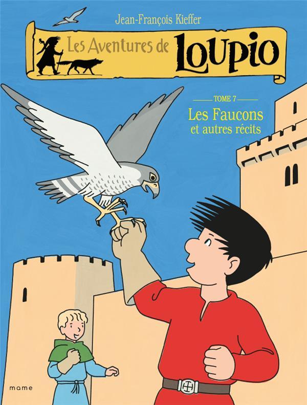 Les aventures de Loupio T.7 ; les faucons et autres récits