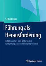 Führung als Herausforderung  - Gerhard Lippe