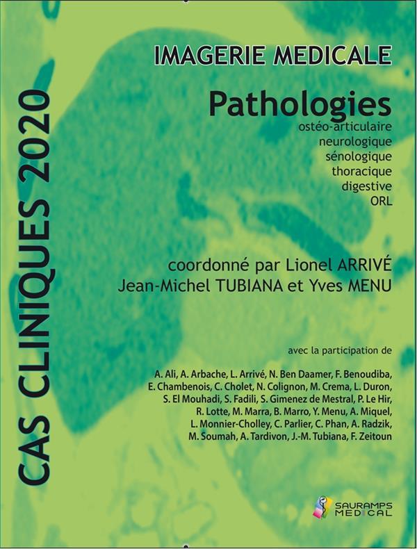 Cas cliniques 2020 ; imagerie médicale ; pathologies : ostéo-articulaire, neurologique, sénologique, thoracique, digestive, ORL