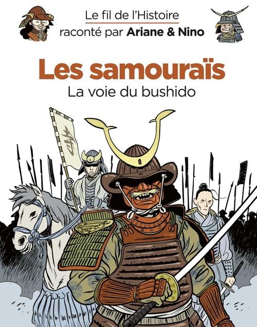 Le fil de l'Histoire raconté par Ariane & Nino T.18 ; les samouraïs, la voie du bushido