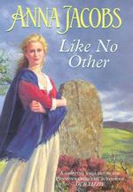 Like No Other  - Anna Jacobs