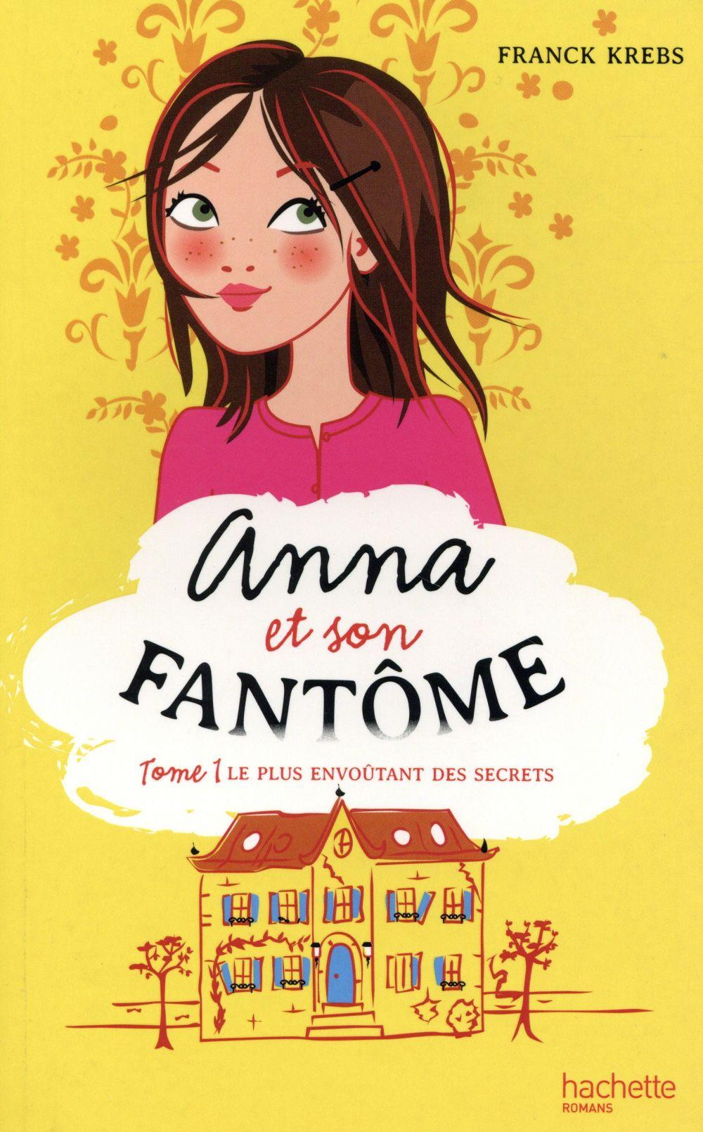 Anna et son fantôme T.1 ; le plus envoûtant des secrets