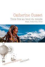 Vente EBooks : Trois fois au bout du monde. Népal, Costa Rica, Chine  - Catherine Cusset