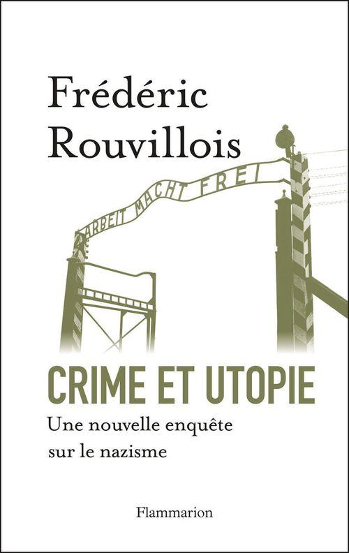 Crime et utopie ; une nouvelle enquête sur le nazisme