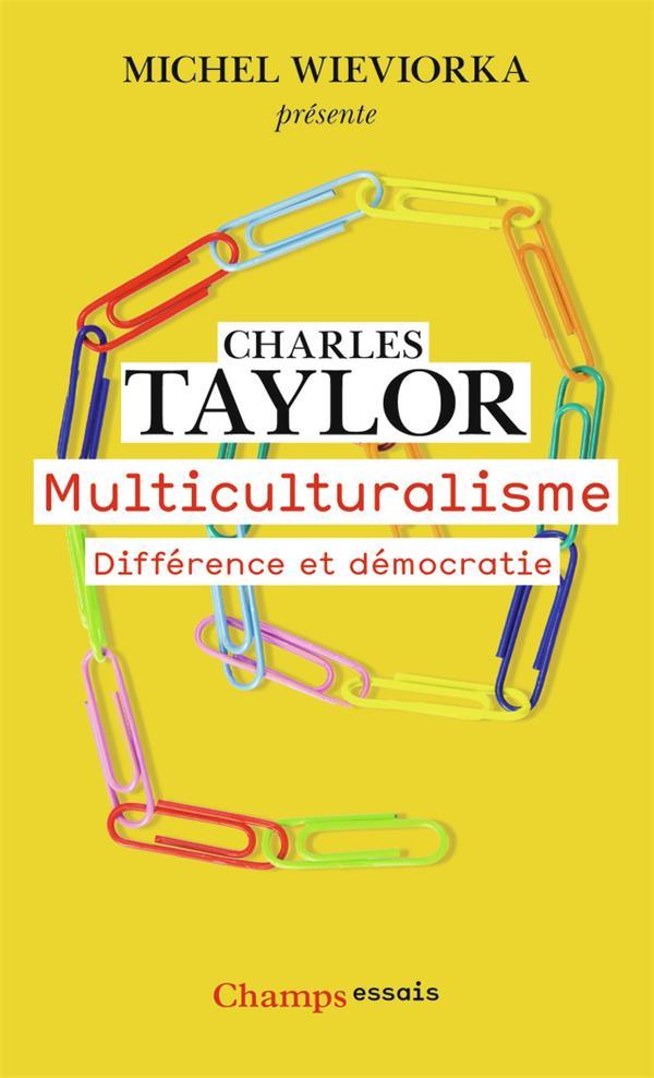 Multiculturalisme ; différence et démocratie