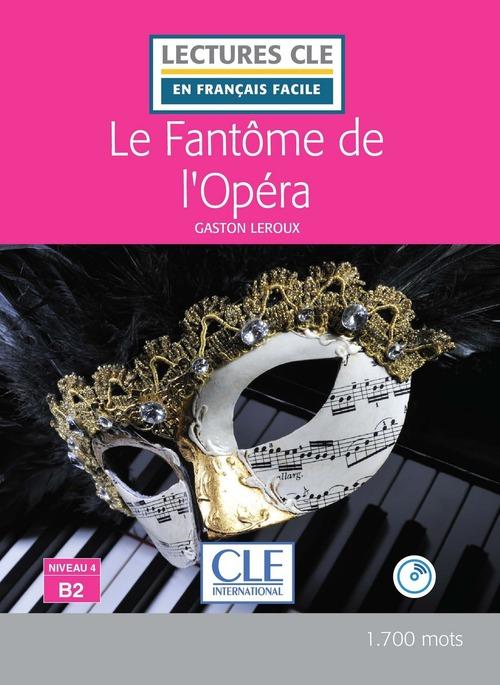 Le Fantôme de l'Opéra - Niveau 4/B2 - Lecture CLE en français facile - Ebook
