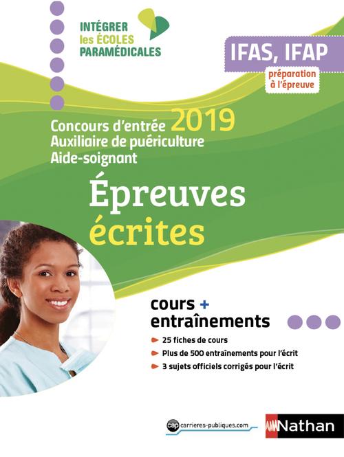 Concours d'entrée auxiliaire de puériculture aide-soignant ; IFAS, IFAP (édition 2019)