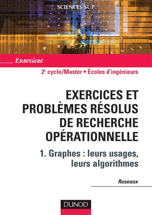 Exercices Et Problemes Resolus De Recherche Operationnelle - Tome 1