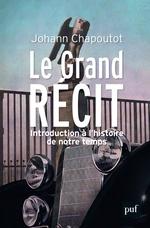 Vente Livre Numérique : Le grand récit ; introduction à l'histoire de notre temps
