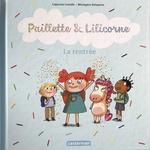 Vente Livre Numérique : Paillette et Lilicorne (Tome 1) - La rentrée  - Capucine Lewalle