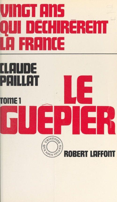 Vingt ans qui déchirèrent la France (1)  - Claude Paillat