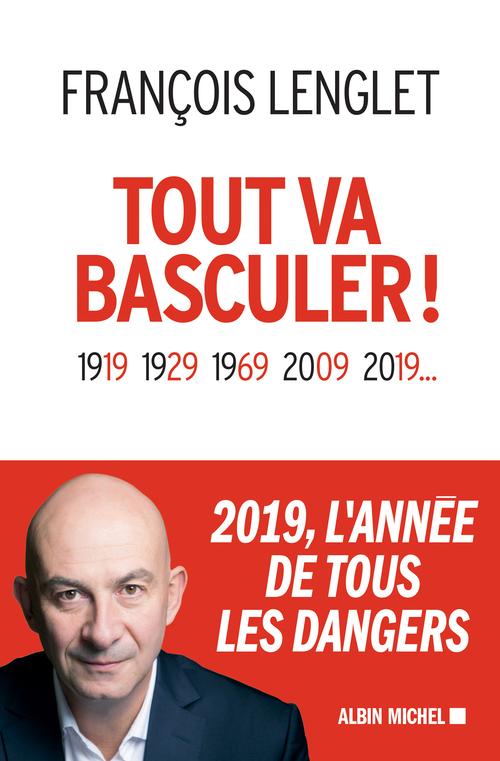 Tout va basculer !  - François Lenglet