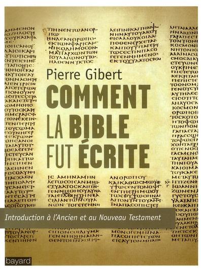 Comment la Bible fut écrite ; édition 2011