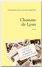 Vente Livre Numérique : L'homme de Lyon  - Francois-guillaume Lorrain